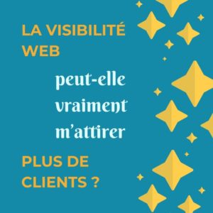 La visibilité Web peut-elle vraiment m'attirer plus de client